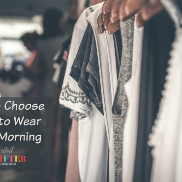 How to Choose What to Wear Every Morning