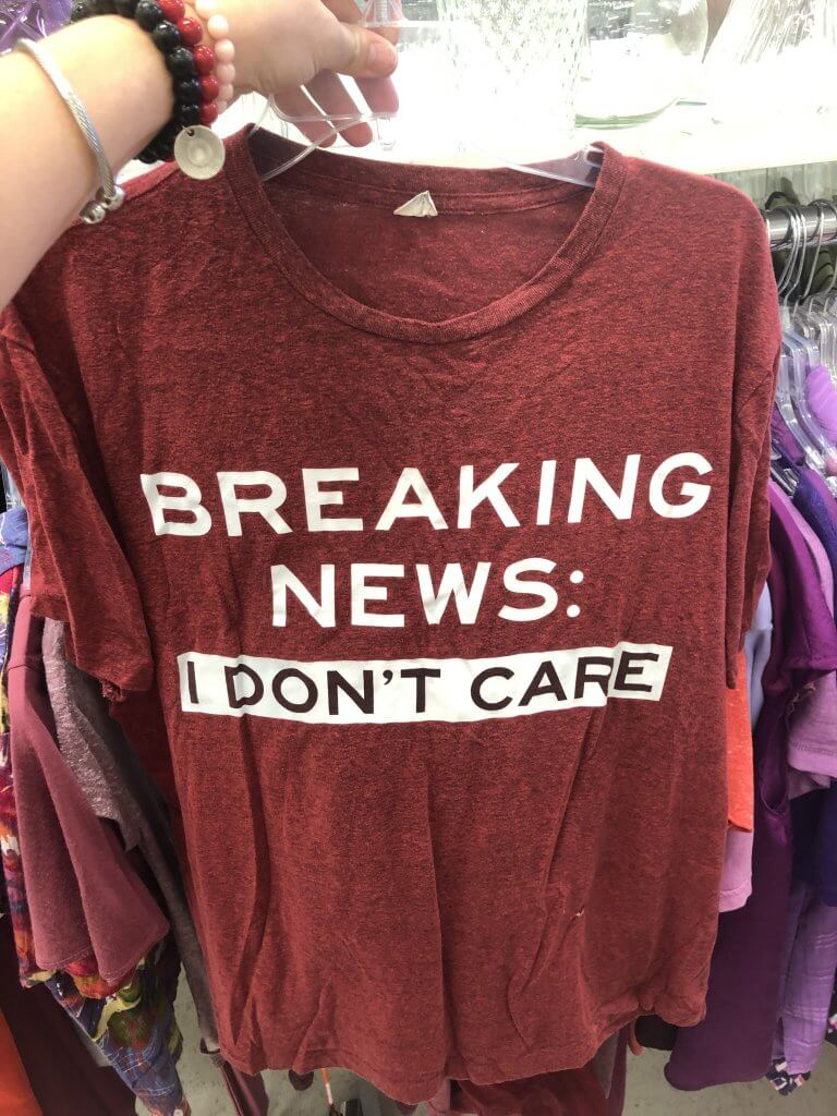 "T-shirt found in the thrift store that says ""Breaking News: I don't care."" on Lessons learned from a social media break by The Spirited Thrifter"