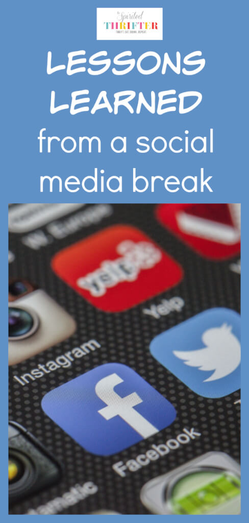 "Pin image for ""Lessons learned from a social media break"" by the Spirited Thrifter"